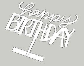 3D print model Happy Birthday Cake Topper Ver2