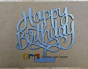 HAPPY BIRTHDAY all caps cake topper 3D printable model