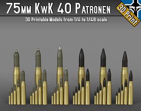 75mm KwK 40 Patronen --- 1-4 to 1-48 scale models